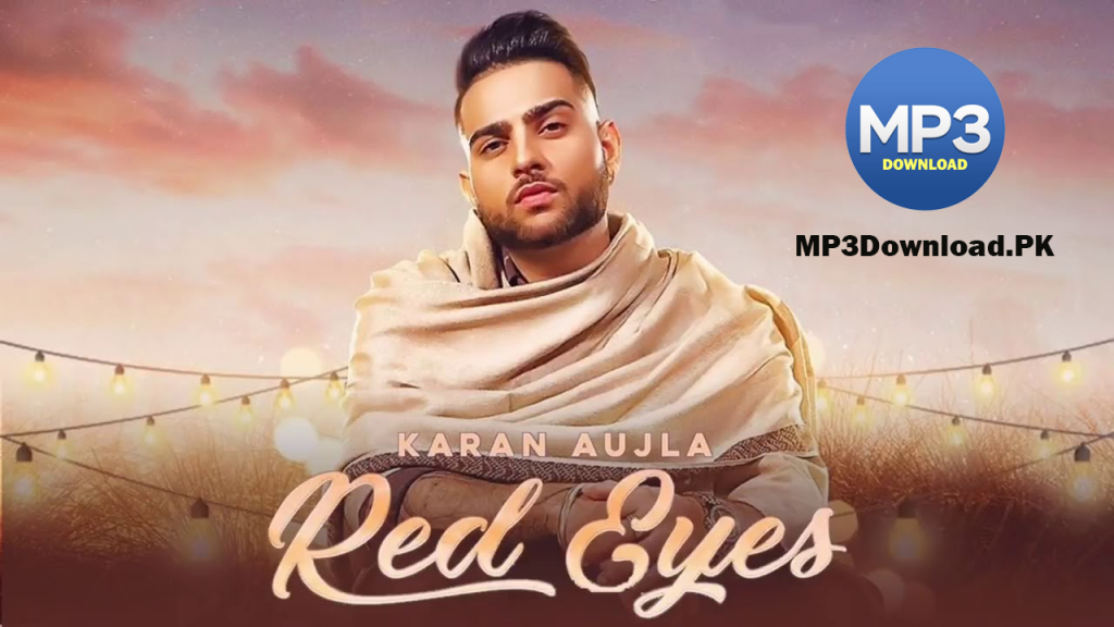 Meri Bili Bili Akh (Red Eyes) - Karan Aujla MP3 Download