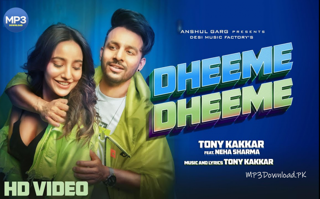 Dheeme Dheeme Tony Kakkar MP3 Download