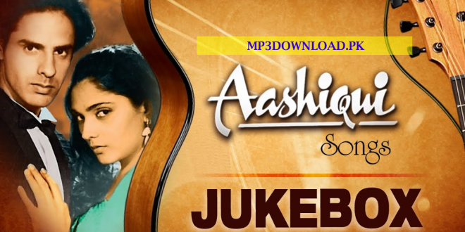 Aashiqui Movie Songs MP3 Download