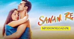 Sanam Re Songs MP3 Download