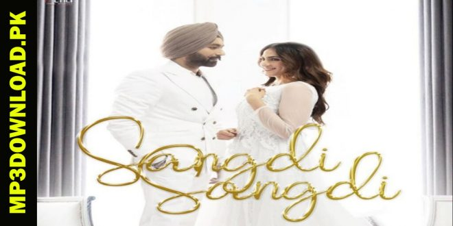 Me Sangdi Sangdi Vey MP3 Download
