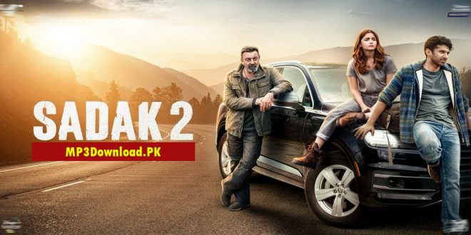Sadak 2 Movie Songs MP3 Download