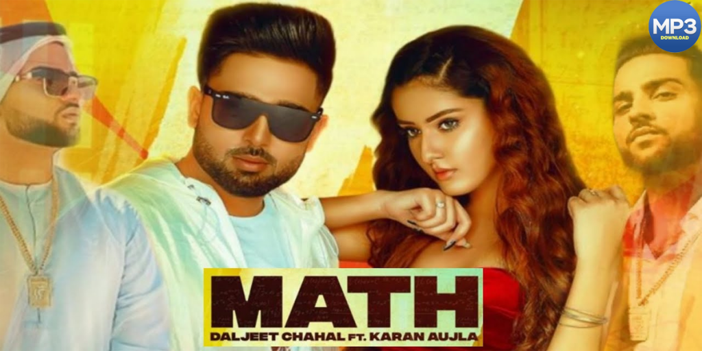 Math Daljeet Chahal Karan Aujla Song MP3 Download