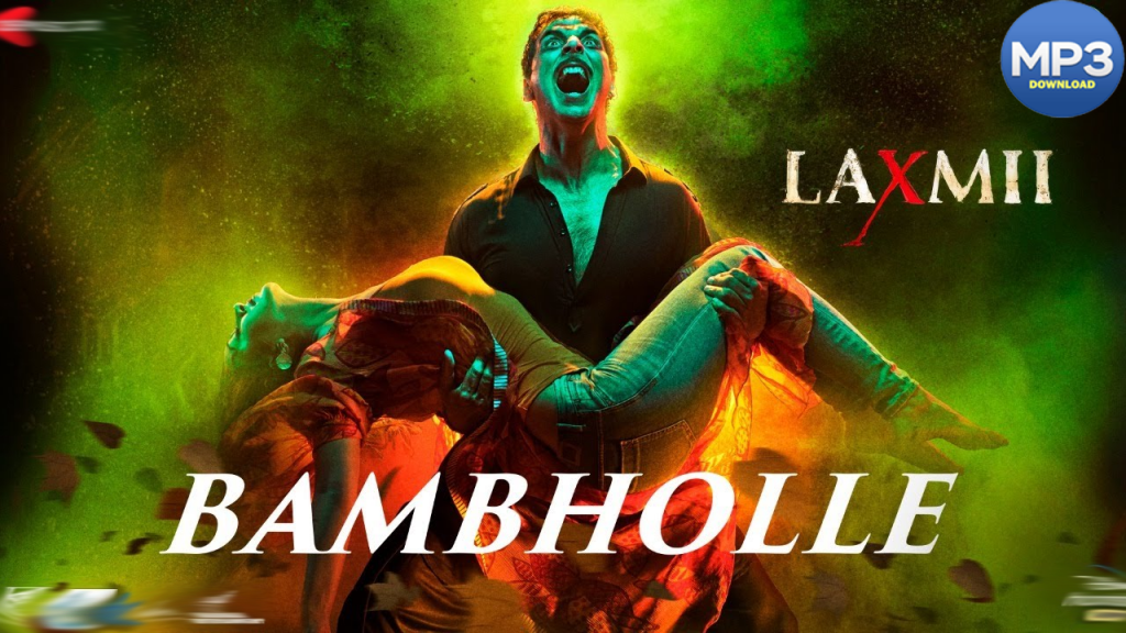 BamBholle Laxmi Bomb Song MP3 Download