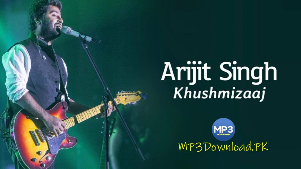 Khushmizaaj Arijit Singh MP3 Download Darbaan