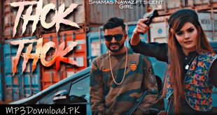 Thok Thok Shammas Nawaz Song MP3 Download Punjabi Song