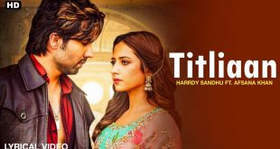 Titliaan Harrdy Sandhu Afsana Khan Song MP3 Download