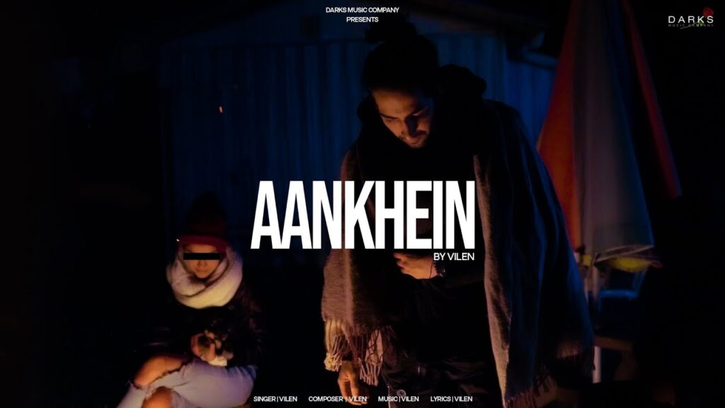 Aankhein by Vilen Song MP3 Download in High Quality