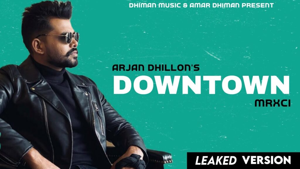 Downtown Leaked Arjan Dhillon MP3 Download