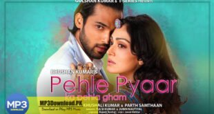 Pehle Pyaar Ka Pehla Gham MP3 Song Download