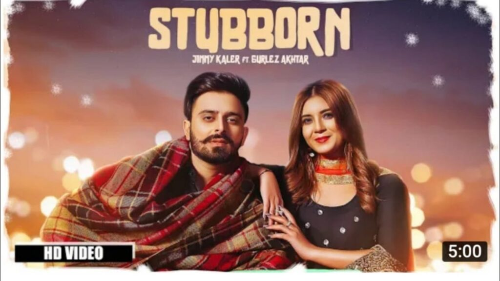 Stubborn Song MP3 Download Jimmy Kaler Gurlez Akhtar