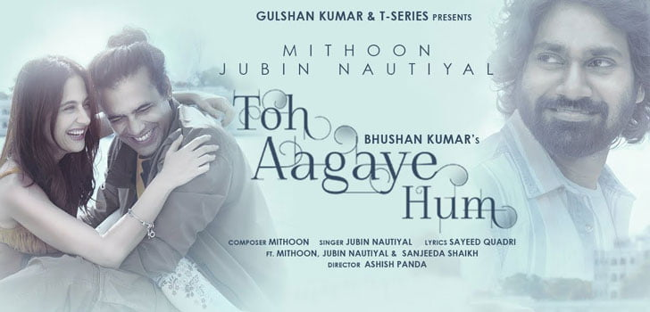 Toh Aa gaye Hum Jubin Nautiyal MP3 Song Download