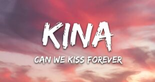 Can We Kiss Forever Mp3 Download - Kina