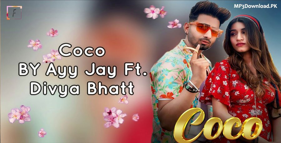 Coco Ayy Jay MP3 Song Download