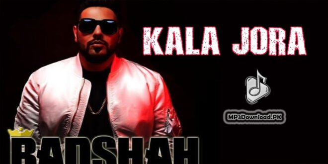 Kala Jora Badshah MP3 Song Download Free