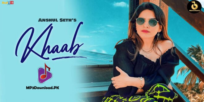 Khaab Anshul Seth MP3 Song Download - MP3Download.PK