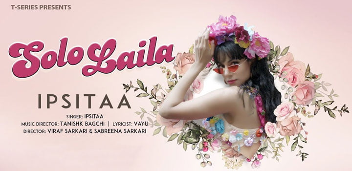 Solo Laila Ipsitaa MP3 Song Download - MP3Download.PK
