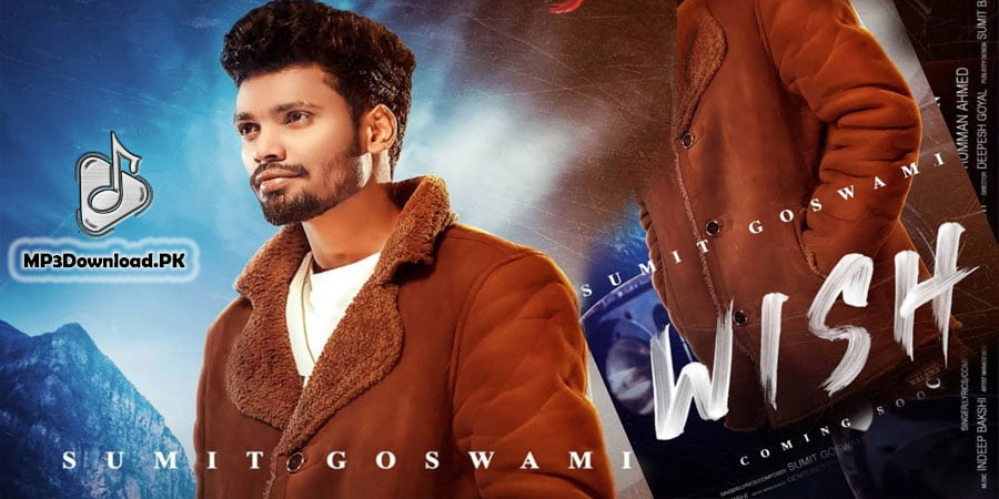 Wish MP3 Song Download Sumit Goswami