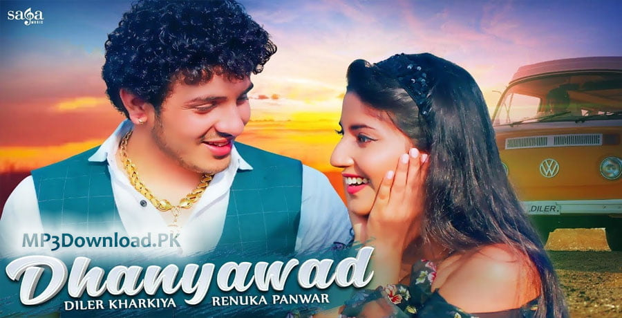 Dhanyawad Diler Kharkiya MP3 Song Download