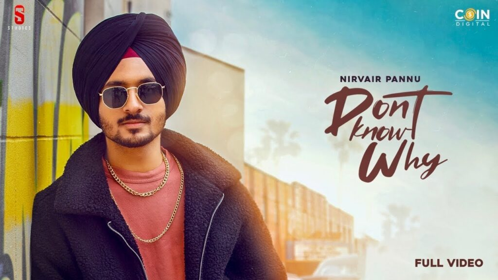Don't Know Why Nirvair Pannu MP3 Download - Punjabi Song