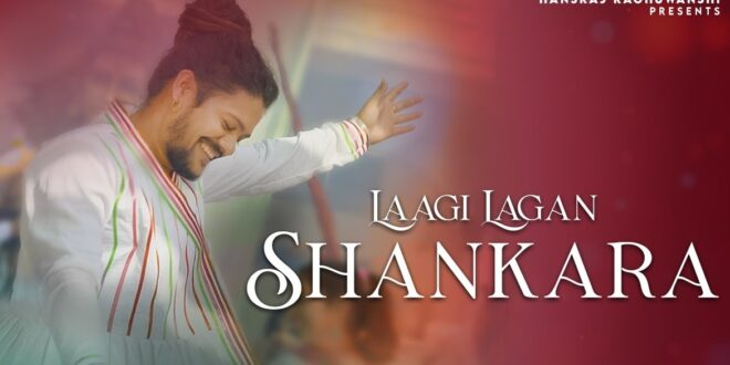 Laagi Lagan Shankara Hansraj Raghuwanshi MP3 Download