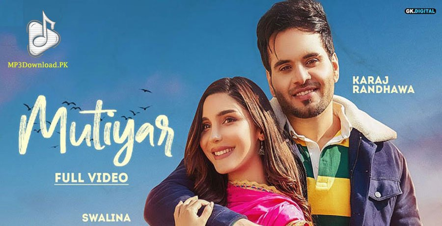 Mutiyar Karaj Randhawa MP3 Song Download