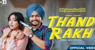 Thand Rakh Himmat Sandhu MP3 Song Download