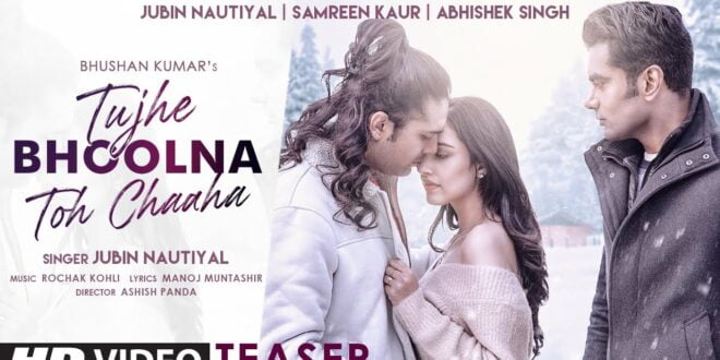 Tujhe Bhoolna Toh Chaha Jubin Nautiyal MP3 Download