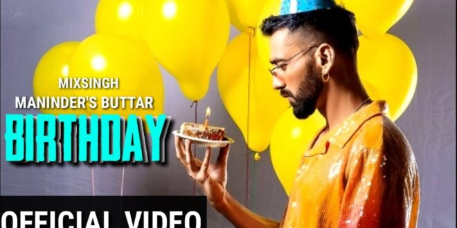 Birthday Maninder Buttar MP3 Song Download
