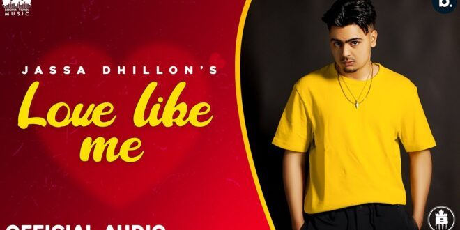 Love Like Me Jassa Dhillon MP3 Song Download
