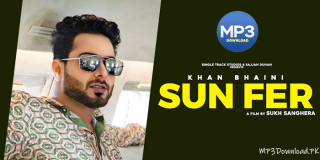 Sun Fer Khan Bhaini Song MP3 Download