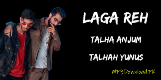 Laga Reh Talha Anjum MP3 Download Young Stunners